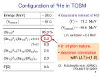 configuration of 4 he in tosm