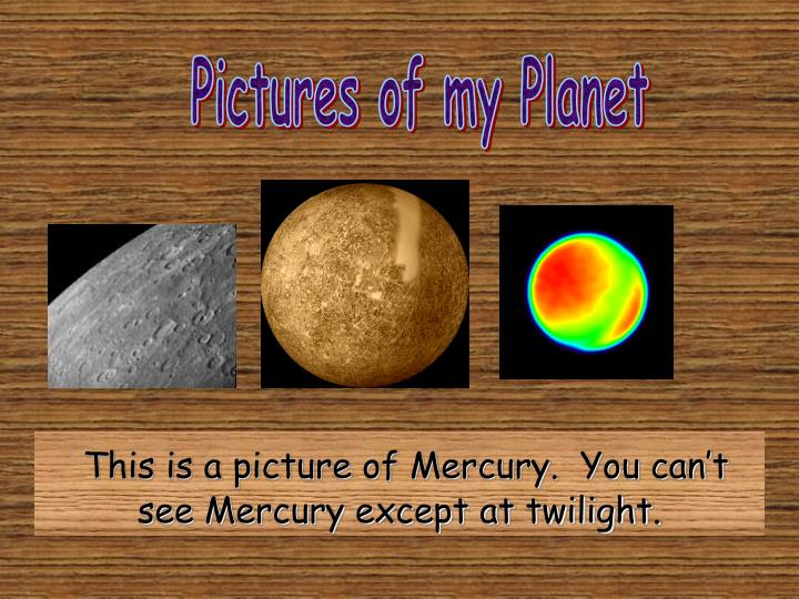 Pictures of my Planet