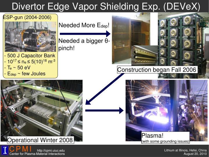 Divertor Edge Vapor Shielding Exp. (DEVeX)