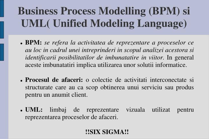 Business Process Modelling (BPM) si UML( Unified Modeling Language)