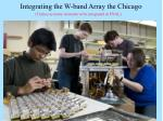 integrating the w band array the chicago