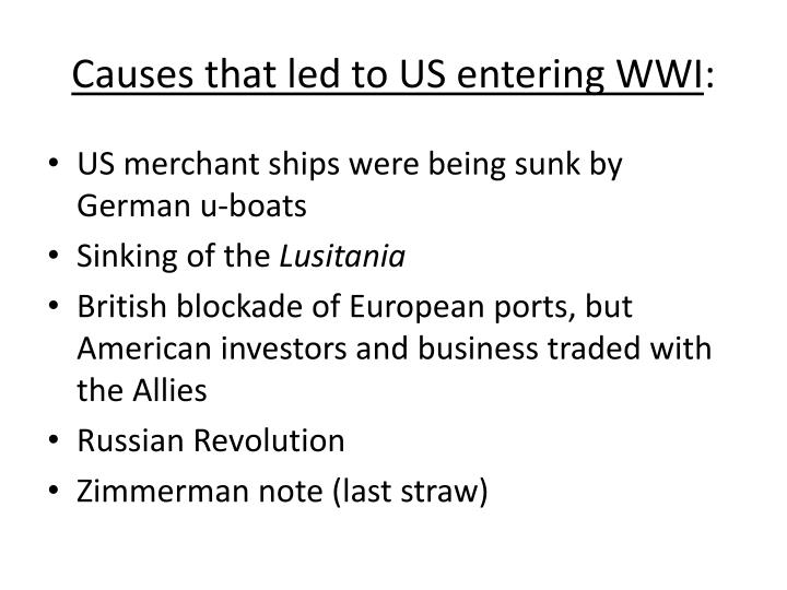 Causes that led to US entering WWI