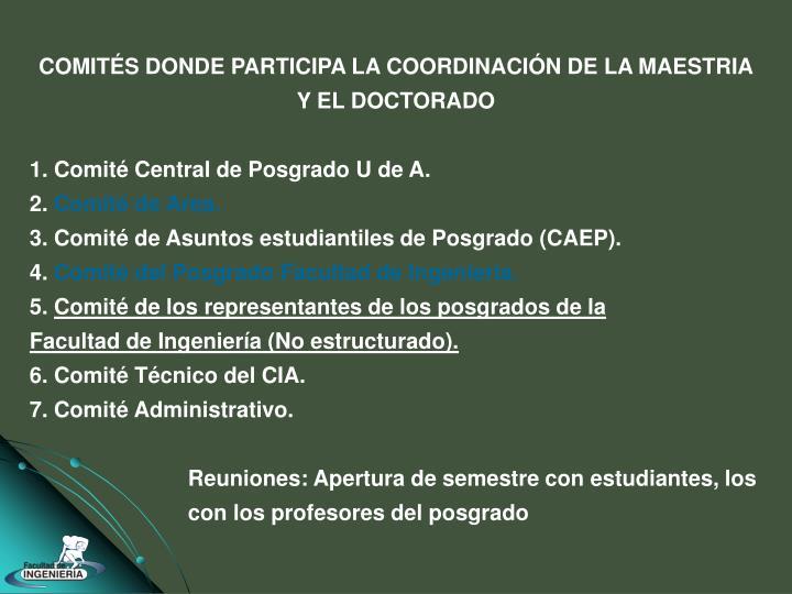 COMITÉS DONDE PARTICIPA LA COORDINACIÓN DE LA MAESTRIA Y EL DOCTORADO