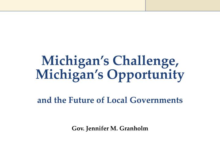 michigan s challenge michigan s opportunity n.