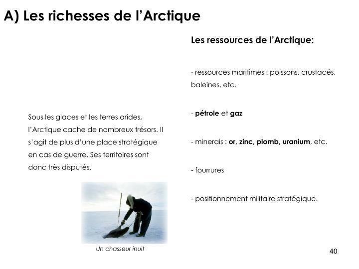 A) Les richesses de l'Arctique