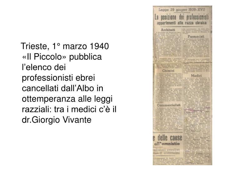 Trieste, 1° marzo 1940 «Il Piccolo» pubblica l'elenco dei professionisti ebrei cancellati dall'Albo in ottemperanza alle leggi razziali: tra i medici c'è il dr.Giorgio Vivante