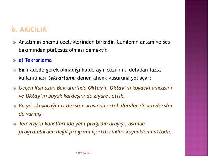 6. AKICILIK