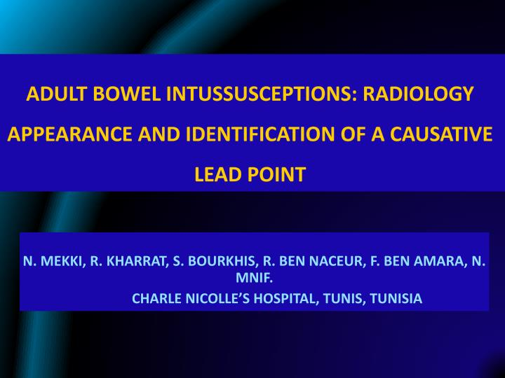 adult bowel intussusceptions radiology appearance and identification of a causative lead point n.