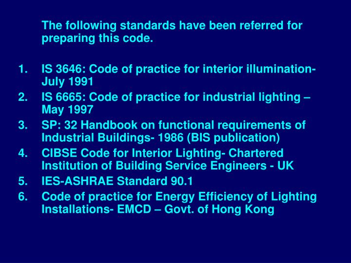 The following standards have been referred for preparing this code.