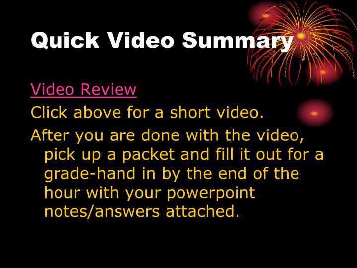 Quick Video Summary