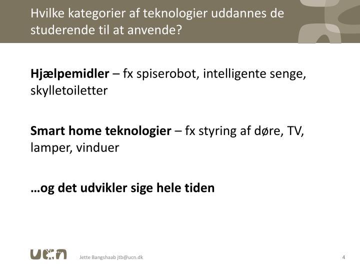 Hvilke kategorier af teknologier uddannes de studerende til at anvende?