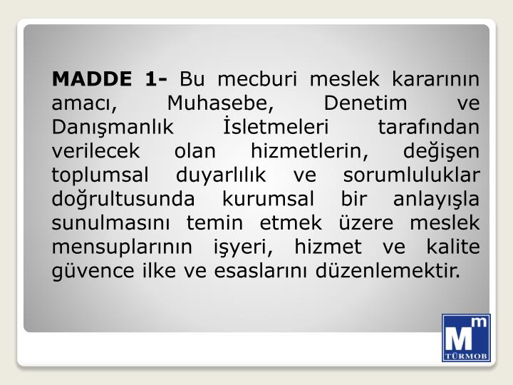 MADDE 1-