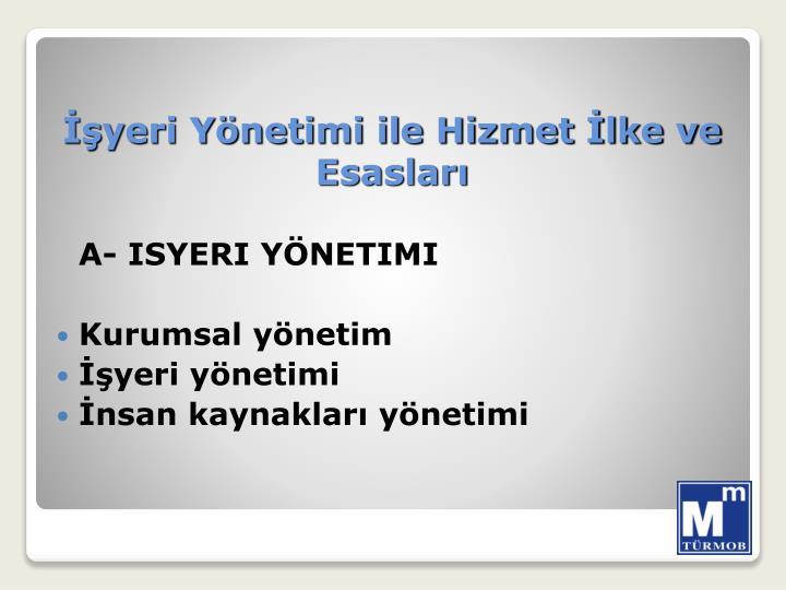A- ISYERI YÖNETIMI