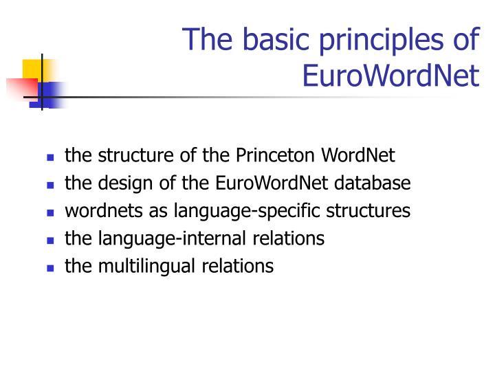 The basic principles of EuroWordNet