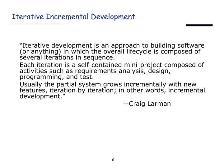 Iterative Incremental Development
