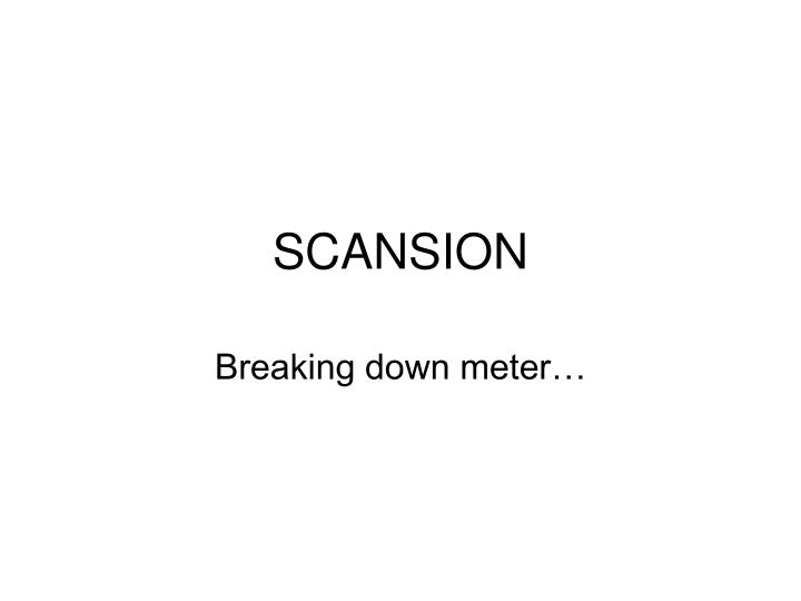 PPT - SCANSION PowerPoint Presentation, free download - ID