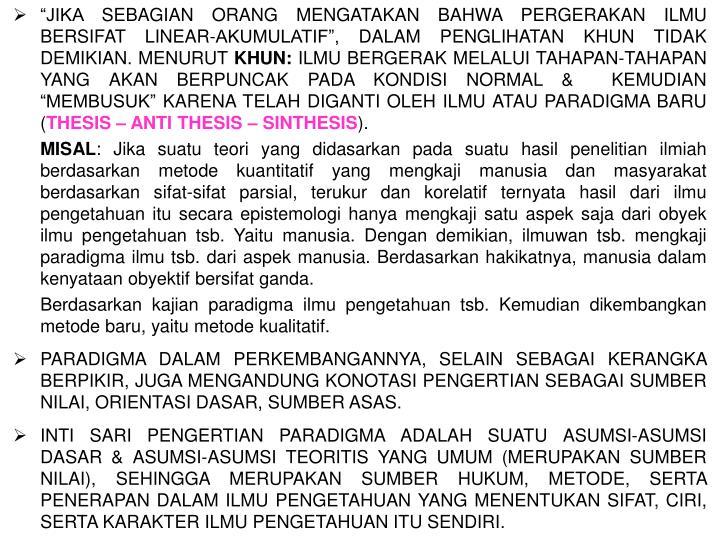 """""""JIKA SEBAGIAN ORANG MENGATAKAN BAHWA PERGERAKAN ILMU  BERSIFAT LINEAR-AKUMULATIF"""", DALAM PENGLI..."""