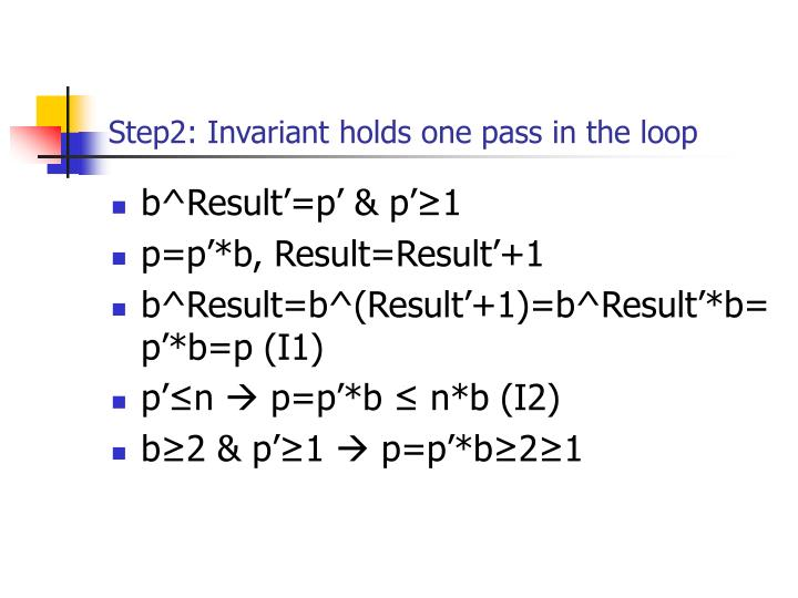 Step2: Invariant holds one pass in the loop