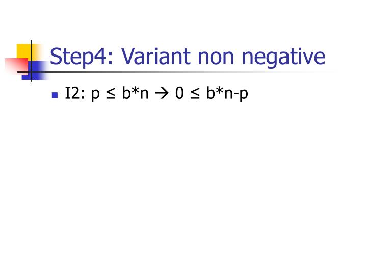 Step4: Variant non negative
