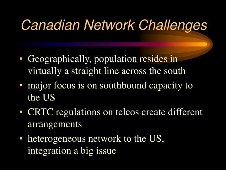 Canadian Network Challenges