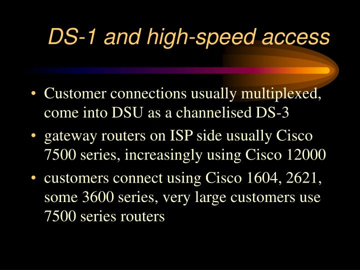 DS-1 and high-speed access