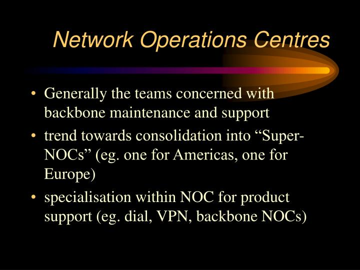 Network Operations Centres