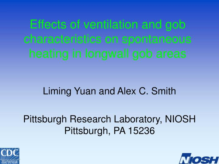 effects of ventilation and gob characteristics on spontaneous heating in longwall gob areas n.