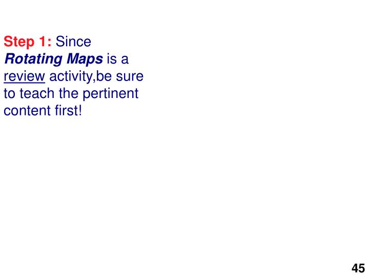 Step 1 since rotating maps is a review activity be sure to teach the pertinent content first