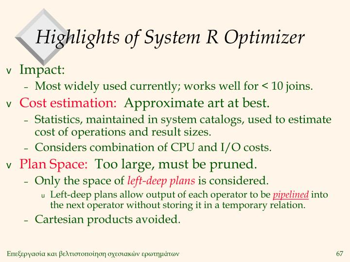 Highlights of System R Optimizer