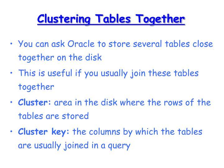 Clustering Tables Together