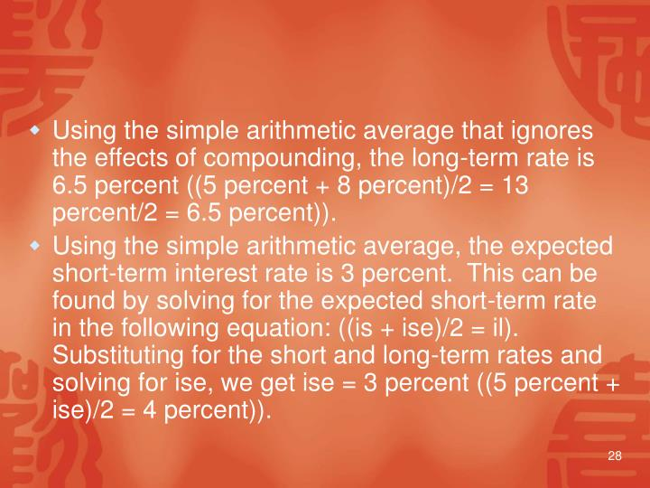 Using the simple arithmetic average that ignores the effects of compounding, the long-term rate is 6.5 percent ((5 percent + 8 percent)/2 = 13 percent/2 = 6.5 percent)).