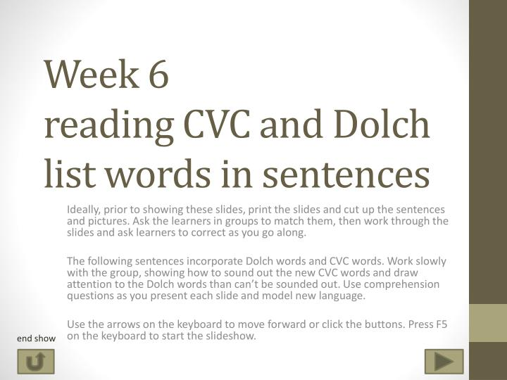 week 6 reading cvc and dolch list words in sentences