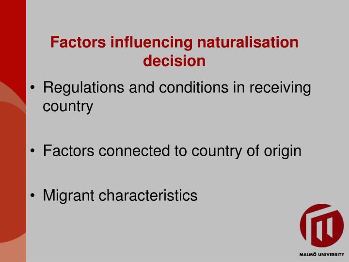 Factors influencing naturalisation decision