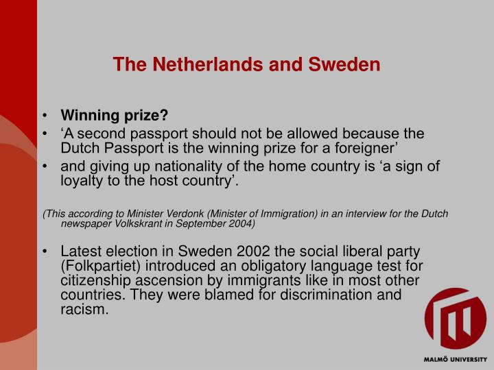 The netherlands and sweden