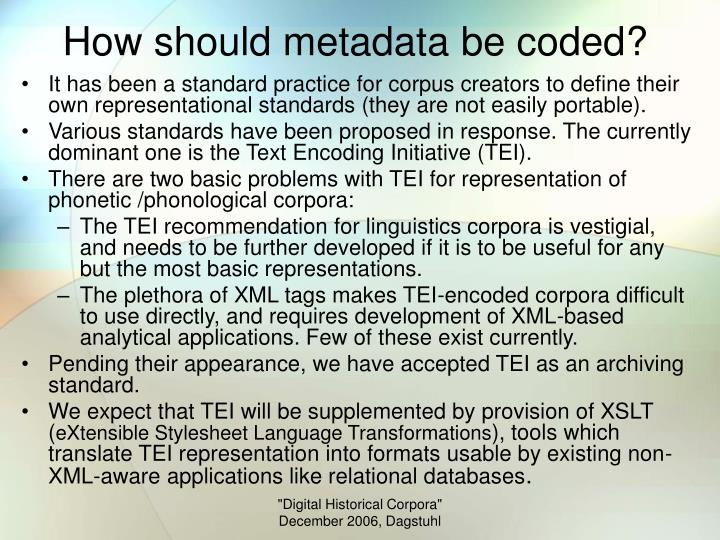 How should metadata be coded?