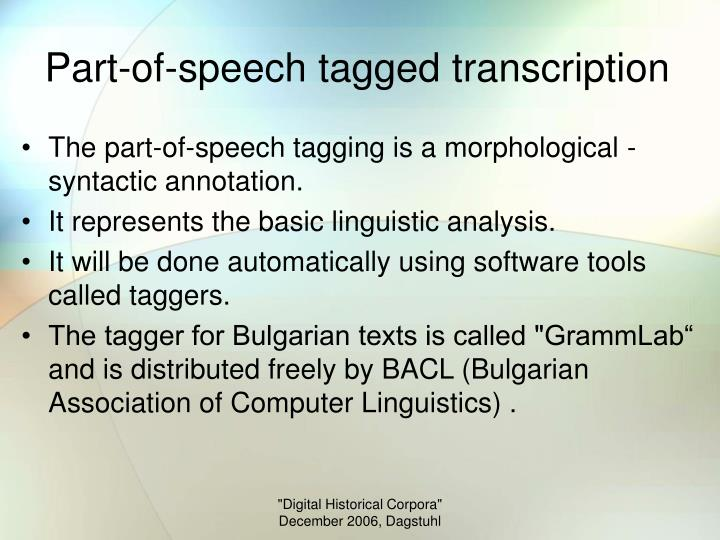 Part-of-speech tagged transcription