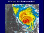 hurricane karl no threat to land