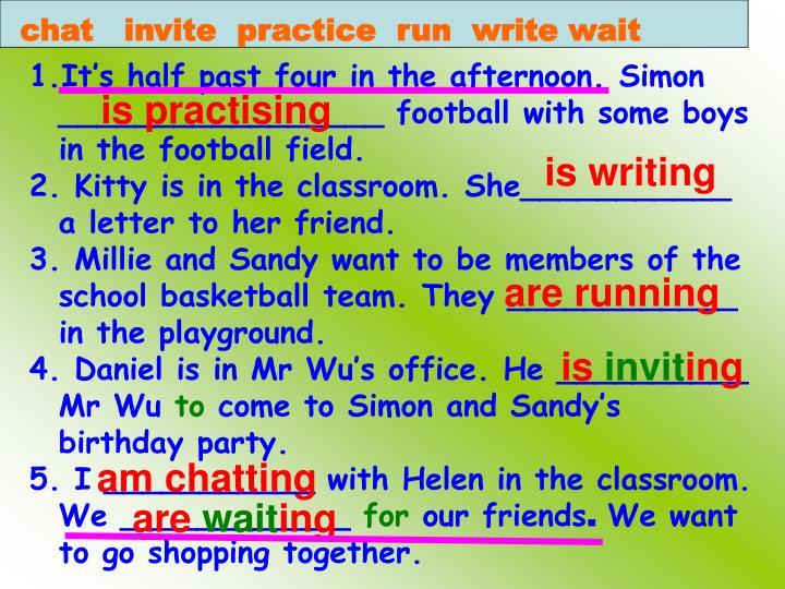 chat   invite  practice  run  write wait