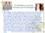 the wedding ceremony activities and the reception