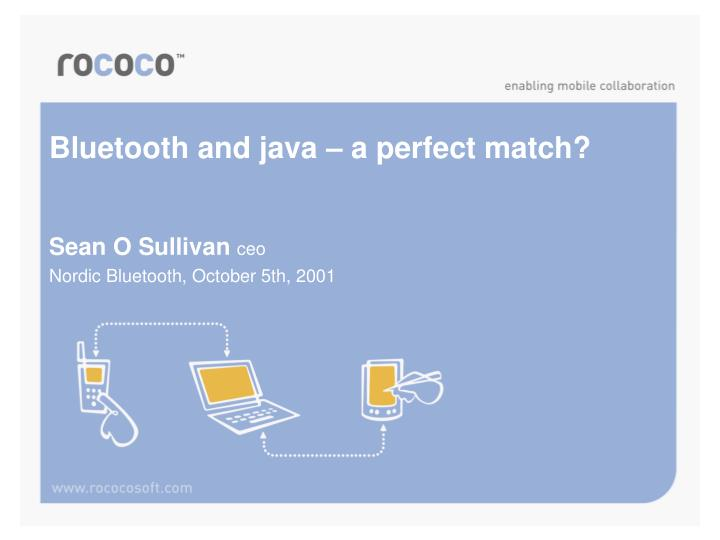 bluetooth and java a perfect match n.