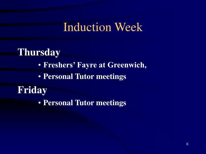 Induction Week