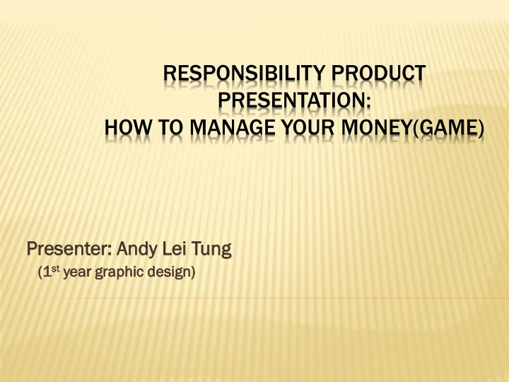 presenter andy lei tung 1 st year graphic design