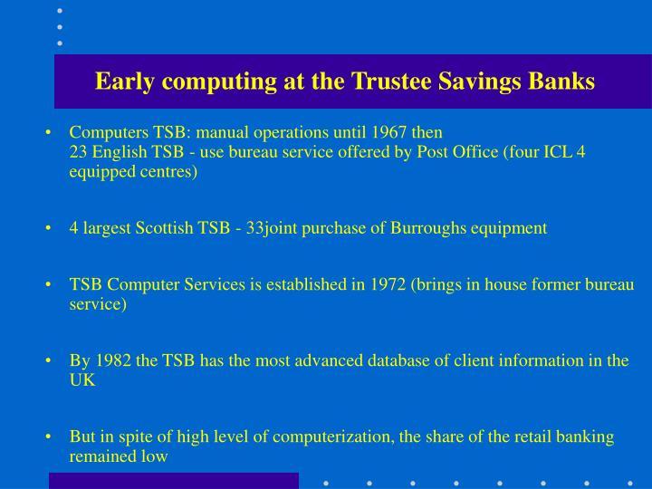 Early computing at the trustee savings banks
