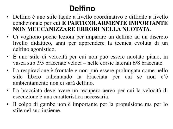 Delfino è uno stile facile a livello coordinativo e difficile a livello condizionale per cui