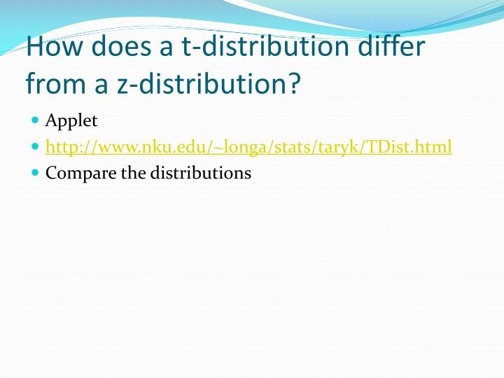 How does a t-distribution differ from a z-distribution?