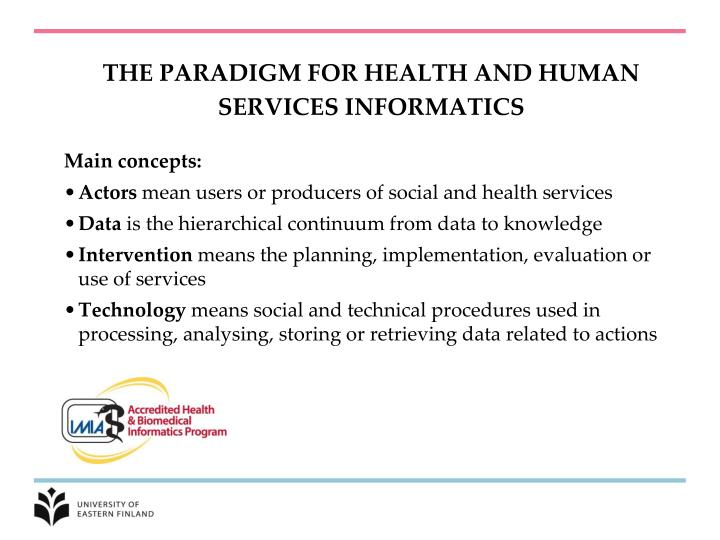 THE PARADIGM FOR HEALTH AND HUMAN SERVICES INFORMATICS