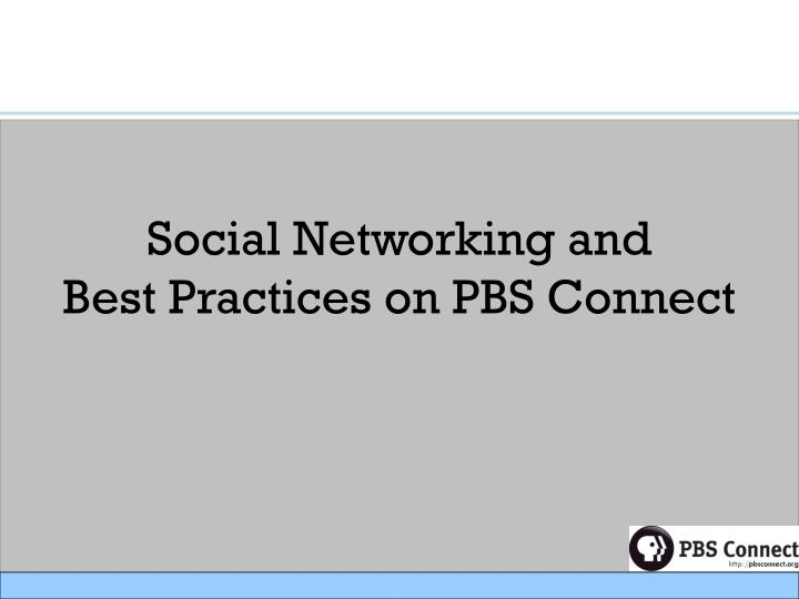 social networking and best practices on pbs connect n.