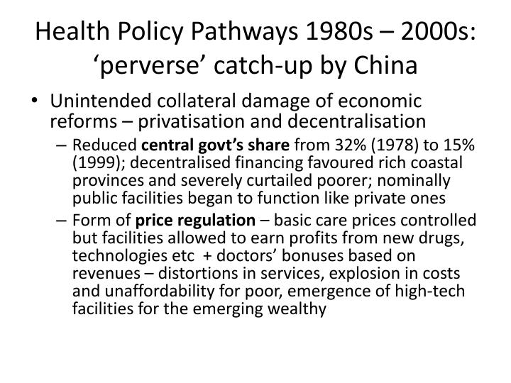 Health Policy Pathways 1980s – 2000s: 'perverse' catch-up by China