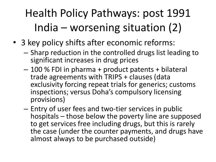 Health Policy Pathways: post 1991 India – worsening situation (2)
