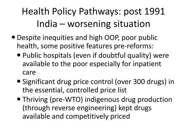 Health Policy Pathways: post 1991 India – worsening situation
